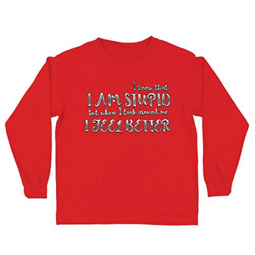 lepni.me Camiseta para Niño/Niña Soy estúpido Pero Cuando Miro a mi Alrededor me Siento Mejor, Cotización (5-6 Years Rojo Multicolor)