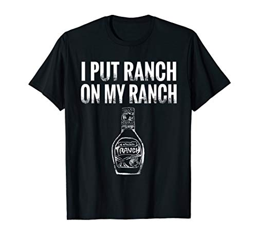 Vintage I Put Ranch On My Ranch T-Shirt
