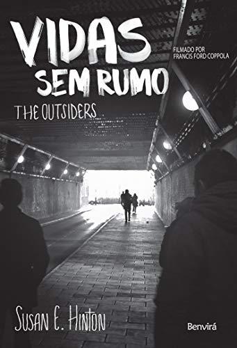 Vidas sem rumo: The outsiders