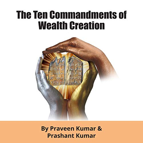 The Ten Commandments of Wealth Creation: Your Road to Riches Blueprint, for the Success You Truly Deserve! audiobook cover art