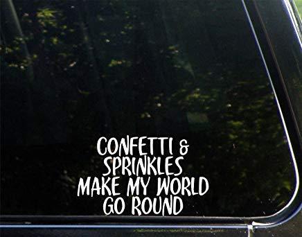Confetti & Sprinkles Maak Mijn Wereld Ga Rond - Vinyl Die Gesneden Decal Bumper Sticker Voor Windows, Auto's, Vrachtwagens, Laptops, Etc.