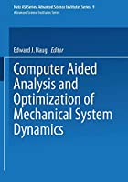 Computer Aided Analysis and Optimization of Mechanical System Dynamics (Nato ASI Subseries F: (9))