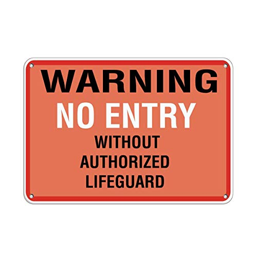 """Blechschild mit Aufschrift """"Warning No Entry Without Authorized Lifeguard Pool"""", 30,5 x 20,3 cm"""