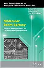 Molecular Beam Epitaxy: Materials and Applications for Electronics and Optoelectronics (Wiley Series in Materials for Elec...