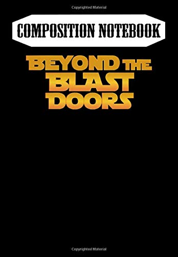 Composition Notebook: Beyond The Blast Doors - A Star Wars Podcast - Star Wars , Journal 6 x 9, 100 Page Blank Lined Paperback Journal/Notebook