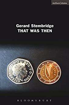 That Was Then (Modern Plays) by [Gerard Stembridge]
