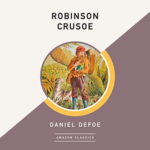 Robinson Crusoe (AmazonClassics Edition) audiobook cover art
