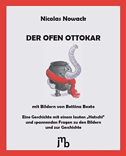 """Der Ofen Ottokar: Eine Geschichte mit einem lauten """"Hatschi"""" und spannenden Fragen zu den Bildern und zur Geschichte"""