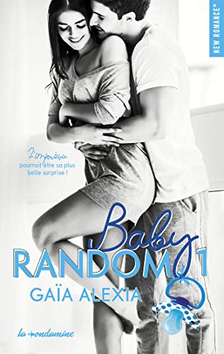 Baby random - tome 1 (New romance) par [Alexia Gaia]