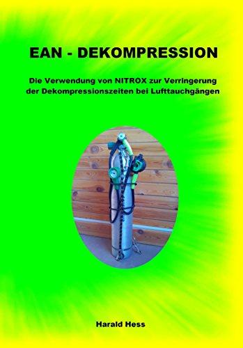 EAN - Dekompression: Die Verwendung von NITROX zur Verringerung der Dekompressionszeiten bei Lufttauchgängen