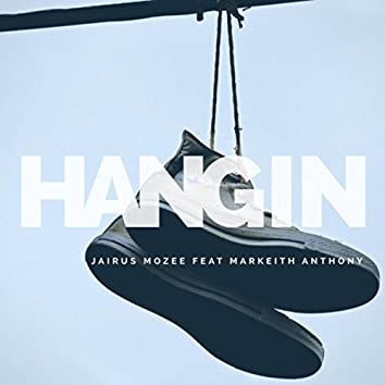 Hangin (feat. Markeith Anthony)