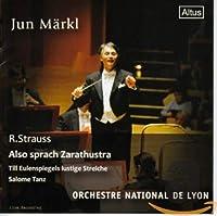 リヒャルト・シュトラウス:交響詩「ツァラトゥストラはかく語りき」 他 (R. Strauss : Also sprach Zarathustra, Till eulenspiegels lustige Streiche, Salome Tanz / Jun Markl, Orchestre National De Lyon)