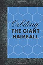 Orbiting the Giant Hairball: Motivational Notebook, Journal, Diary (110 Pages, Blank, 6 x 9) Professionally Designed