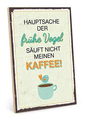 TypeStoff Holzschild mit Spruch – FRÜHER Vogel – im Vintage-Look mit Zitat als Geschenk und Dekoration zum Thema aufstehen, müde und Kaffee (19,5 x 28,2 cm)