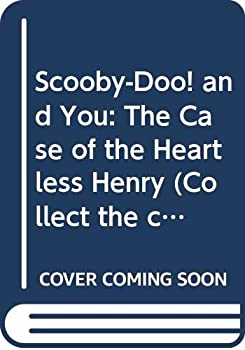 Scooby-Doo! and you: The case of headless Henry (A collect the clues mystery) 0439231620 Book Cover