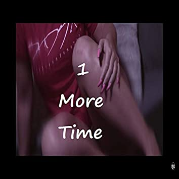 1 More Time