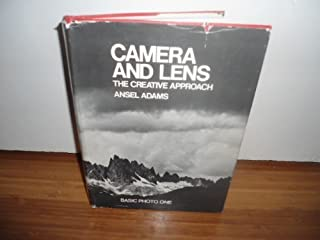 Camera and Lens: The Creative Approach by Ansel Adams (1970-05-03)