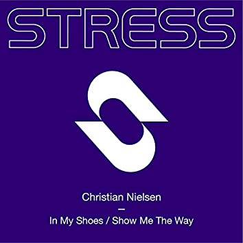 In My Shoes / Show Me The Way
