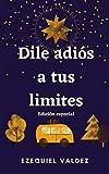 Dile adiós a tus limites: Edición especial