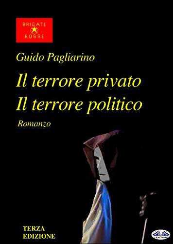 Il Terrore Privato Il Terrore Politico (Italian Edition)