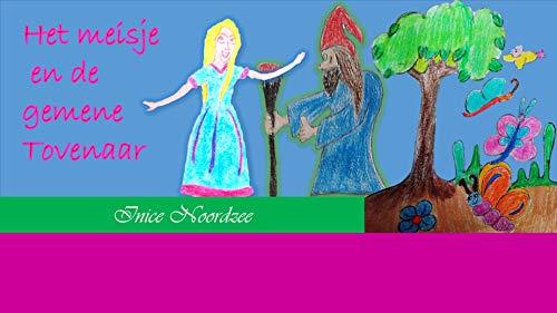 Het meisje en de gemene tovenaar (Dutch Edition)