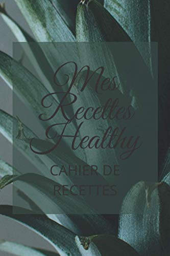 Je suis le meilleur cuisinier Healthy: Mon cahier de recettes vierge