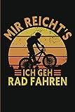 Mir Reicht's Ich Geh Rad Fahren: Mountainbike Notizbuch, Tagebuch A5, 120 Seiten   Mountainbiken Tolle Geschenkidee zum Geburtstag für Radfahrer Radler, Radlerin