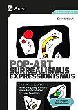 Pop-Art - Surrealismus - Expressionismus: Schüler*innen durch Bildbetrachtung, Biografien und eigene Kunstproduktion für Kunst begeistern (5. bis 10. Klasse)