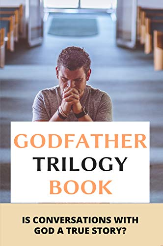 Godfather Trilogy Book: Is Conversations With God A True Story?: Cosmic Thinking Meaning (English Edition)
