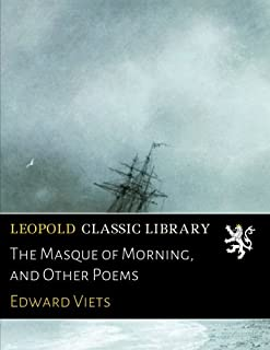 The Masque of Morning, and Other Poems
