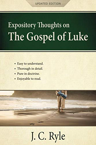 Expository Thoughts on the Gospel of Luke: A Commentary (Updated Edition)
