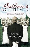 Gentlemen's Gentlemen: From Boot Boys to Butlers, True Stories of Life Below Stairs