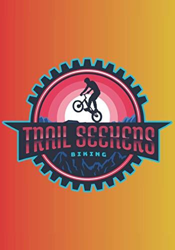 TRAIL SEEKERS BIKING: Quaderno a righe vuote per chiunque ami la propria bicicletta, qualunque sia la loro età. Ideale come regalo per tutti gli appassionati di ciclismo