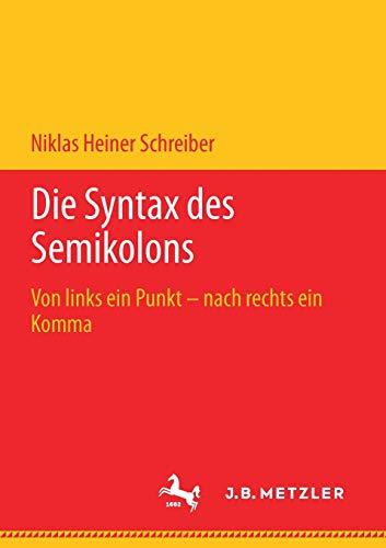 Die Syntax des Semikolons: Von links ein Punkt – nach rechts ein Komma