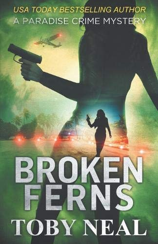 Compare Textbook Prices for Broken Ferns Paradise Crime Mysteries  ISBN 9781732771291 by Neal, Toby