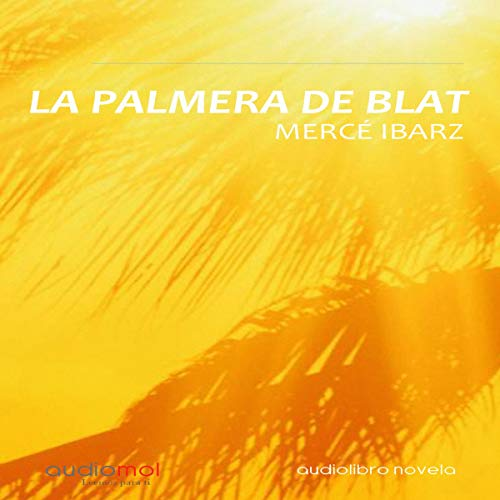 La palmera de blat [The Palm of Wheat] (Audiolibro en Catalán) cover art