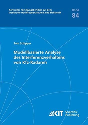 Modellbasierte Analyse des Interferenzverhaltens von Kfz-Radaren (Karlsruher Forschungsberichte aus dem Institut für Hochfrequenztechnik und Elektronik)