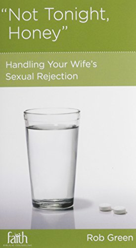 Not Tonight, Honey: Handling Your Wife's Sexual Rejection