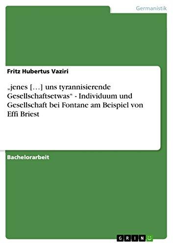 """""""jenes […] uns tyrannisierende Gesellschaftsetwas"""" - Individuum und Gesellschaft bei Fontane am Beispiel von Effi Briest"""