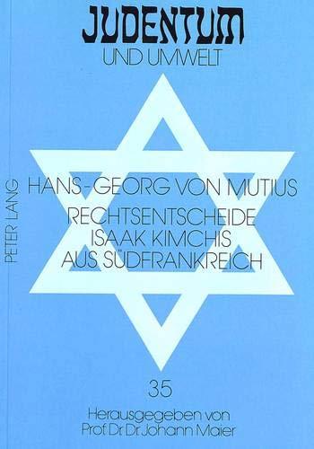 Rechtsentscheide Isaak Kimchis Aus Suedfrankreich: 35 (Judentum Und Umwelt / Realms of Judaism)