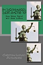 Im Dschungel der Justiz 10: Das böse Spiel mit dem Leben (Volume 10) (German Edition)