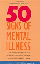 Fifty Signs of Mental Illness: A Guide to Understanding Mental Health (Yale University Press Health & Wellness) by James W Hicks (2005-04-15)