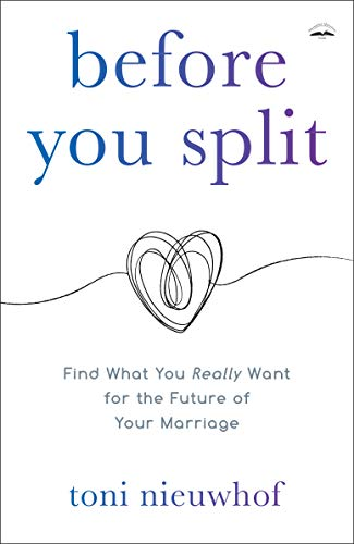 Before You Split: Find What You Really Want for the Future of Your Marriage
