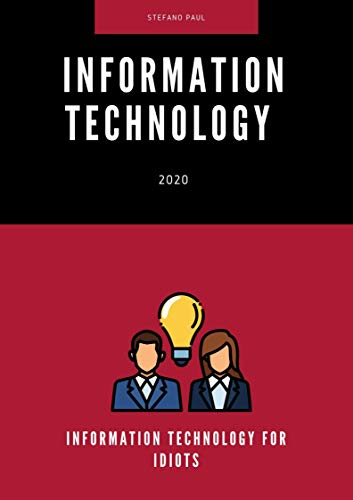 INFORMATION TECHNOLOGY for idiots (English Edition)