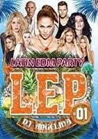 L.E.P. #1 -Latin EDM Party- / DJ Angelina