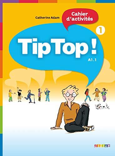 Tip Top! 1 - Cahier d´activites: Cahier d'activites 1