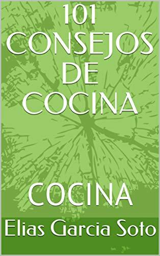 101 CONSEJOS DE COCINA: COCINA
