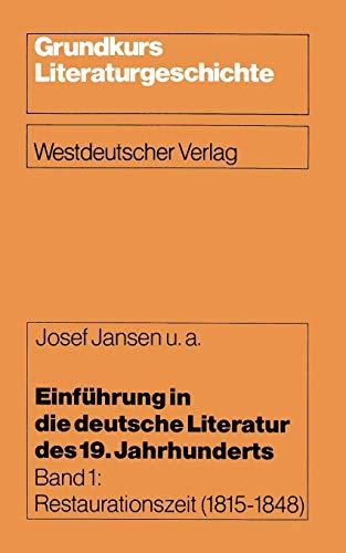 Einführung in die deutsche Literatur des 19. Jahrhunderts, Bd.1, Restaurationszeit: Restaurationszeit (1815–1848) (Grundkurs Literaturgeschichte (1), Band 1)