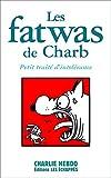 Les Fatwas de Charb. Petit traité d'intolérance