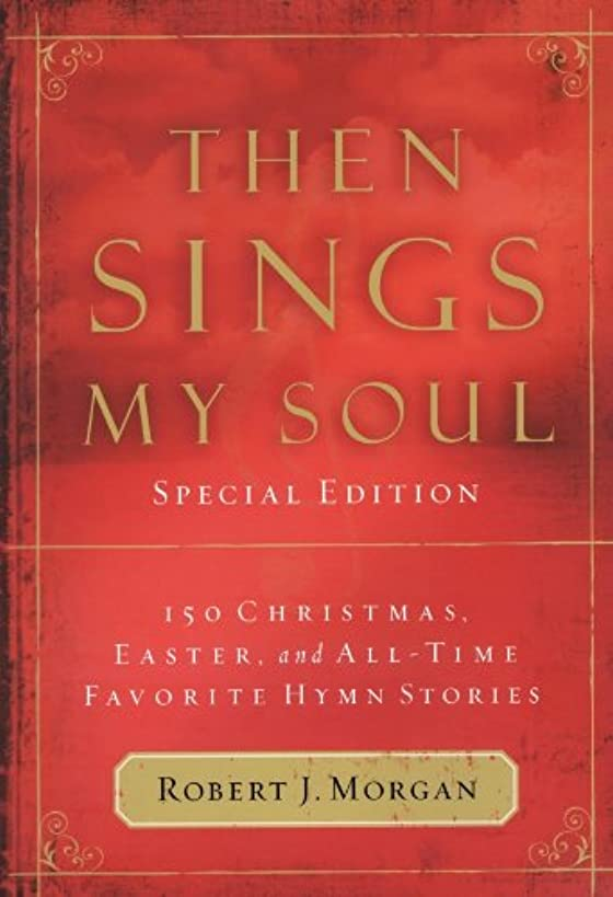 Then Sings My Soul Special Edition by Robert Morgan (2010-11-07)